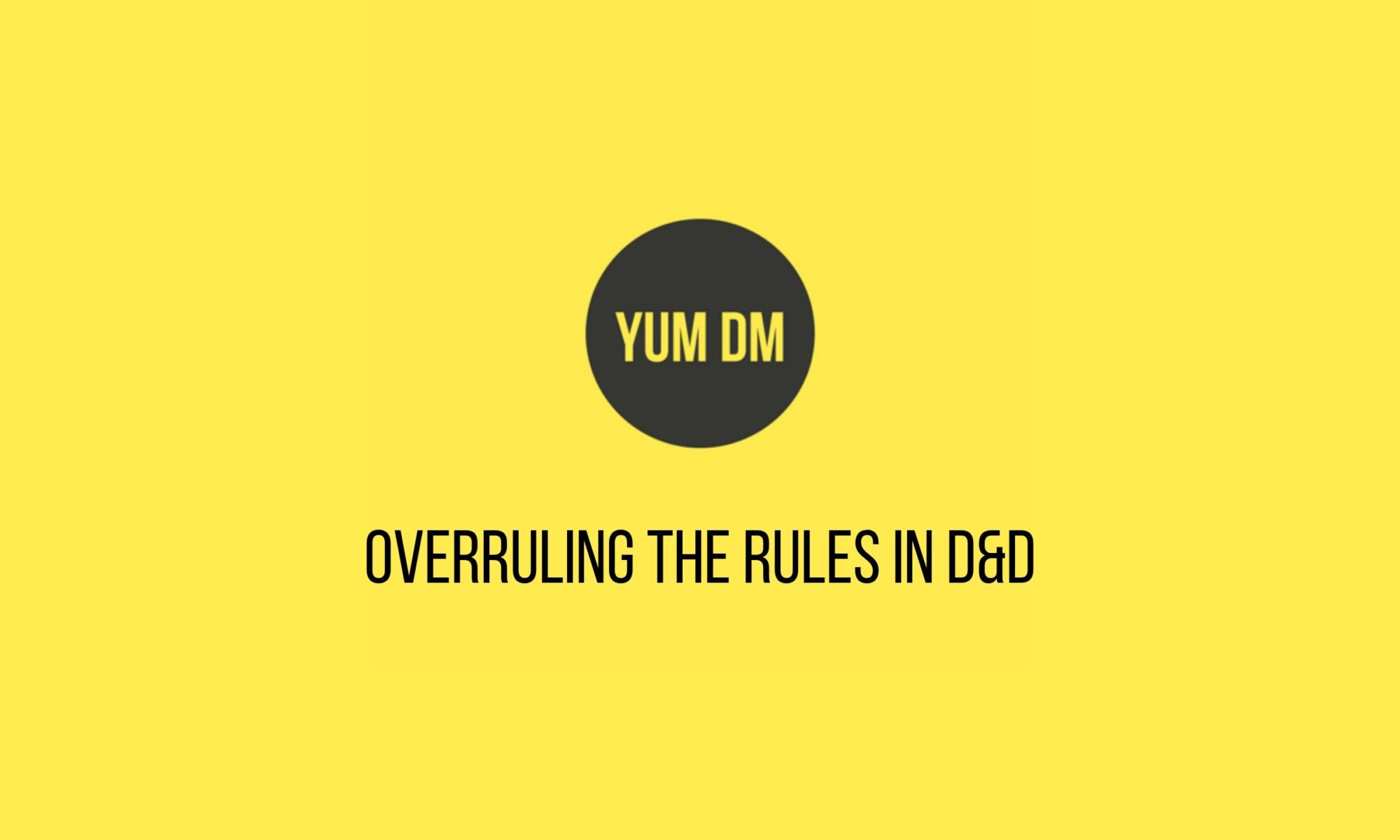 Overruling The Rules In D&D